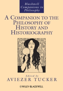 A Companion to the Philosophy of History and Historiography, Paperback / softback Book