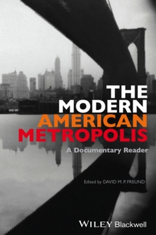 The Modern American Metropolis : A Documentary Reader, Paperback / softback Book