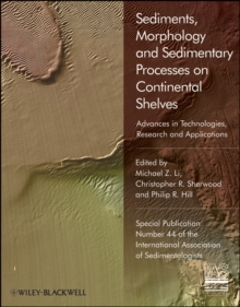 Sediments, Morphology and Sedimentary Processes on Continental Shelves : Advances in technologies, research and applications, Hardback Book