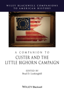 A Companion to Custer and the Little Bighorn Campaign, Hardback Book