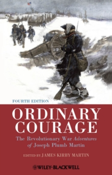 Ordinary Courage : The Revolutionary War Adventures of Joseph Plumb Martin, Paperback Book