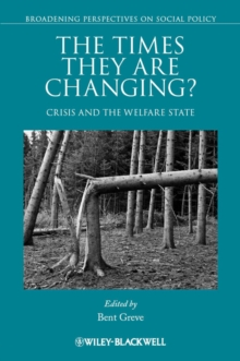 The Times They Are Changing? : Crisis and the Welfare State, Paperback / softback Book