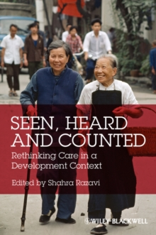Seen, Heard and Counted : Rethinking Care in a Development Context, Paperback / softback Book