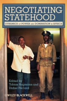 Negotiating Statehood : Dynamics of Power and Domination in Africa, EPUB eBook