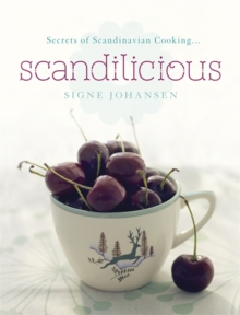 Secrets of Scandinavian Cooking . . . Scandilicious, Hardback Book