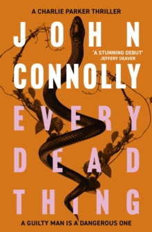 Every Dead Thing : A Charlie Parker Thriller: 1, Paperback Book