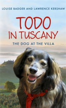 Todo in Tuscany : The Dog at the Villa, Hardback Book