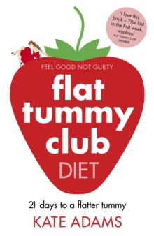The Flat Tummy Club Diet : 21 Days to a Flatter Tummy, Paperback Book