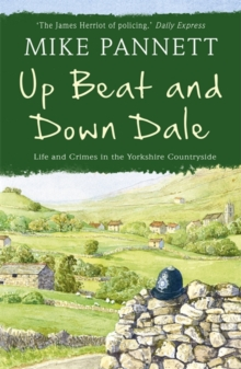 Up Beat and Down Dale: Life and Crimes in the Yorkshire Countryside, Paperback / softback Book