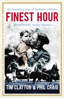Finest Hour : The bestselling story of the Battle of Britain, Paperback Book
