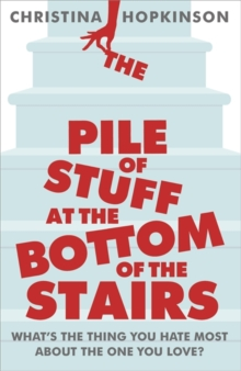 The Pile of Stuff at the Bottom of the Stairs, Paperback Book