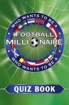 Who Wants to be a Football Millionaire : The Quiz Book, Paperback / softback Book