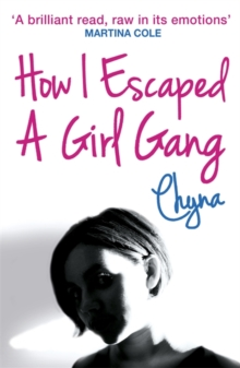 How I Escaped a Girl Gang : Rolling in a London Girl Gang, Paperback Book
