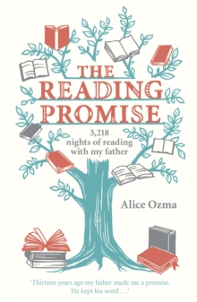 The Reading Promise : 3,218 nights of reading with my father, Paperback Book