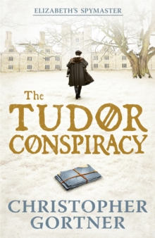 The Tudor Conspiracy : Elizabeth's Spymaster Two, Paperback Book