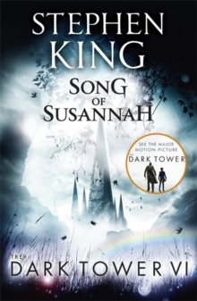 The Dark Tower VI: Song of Susannah : (Volume 6), Paperback Book