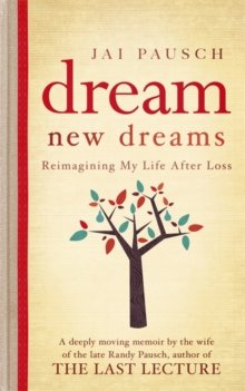 Dream New Dreams : Reimagining My Life After Loss, Hardback Book