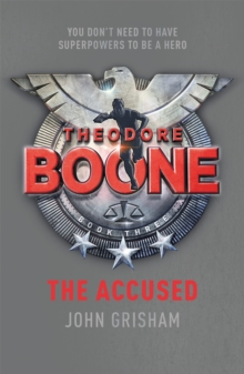 Theodore Boone: The Accused : Theodore Boone 3, Paperback / softback Book