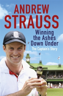 Andrew Strauss: Winning the Ashes Down Under, Paperback Book