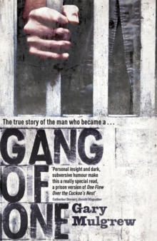 Gang of One: One Man's Incredible Battle to Find his Missing Daughter : One Man's Incredible Battle to Find his Missing Daughter, Paperback / softback Book