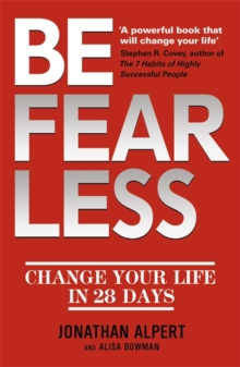 Be Fearless : Change Your Life in 28 Days, Paperback Book