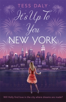 It's Up to You, New York : Will Holly find love in the city where dreams are made?, Paperback / softback Book