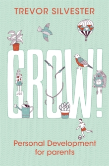 Grow! : Personal Development for Parents, Paperback Book