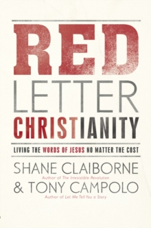 Red Letter Christianity : Living the Words of Jesus No Matter the Cost, EPUB eBook