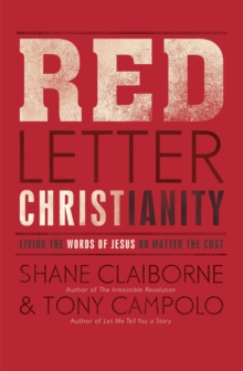 Red Letter Christianity : Living the Words of Jesus No Matter the Cost, Paperback Book