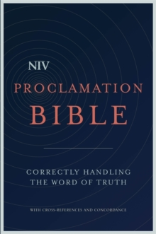 NIV Proclamation Bible : Correctly Handling the Word of Truth, Hardback Book