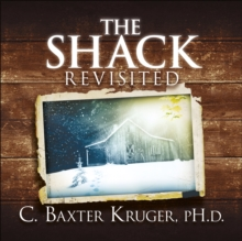 The Shack Revisited : There Is More Going On Here than You Ever Dared to Dream, Paperback Book