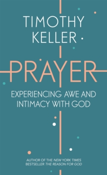 Prayer : Experiencing Awe and Intimacy with God, Paperback Book