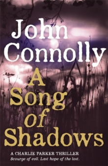 A Song of Shadows : A Charlie Parker Thriller: 13, Paperback / softback Book