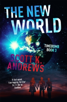 The New World : The TimeBomb Trilogy 3, Paperback Book