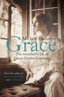 Grace : The Remarkable Life of Grace Grattan Guinness, Hardback Book