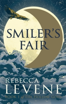 Smiler's Fair : Book 1 of The Hollow Gods, Hardback Book