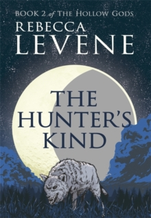 The Hunter's Kind : Book 2 of The Hollow Gods, Paperback / softback Book