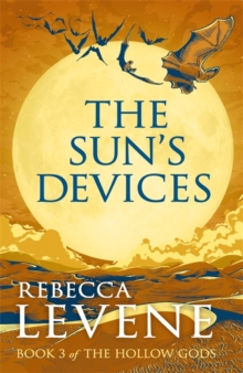 The Sun's Devices : Book 3 of The Hollow Gods, Hardback Book