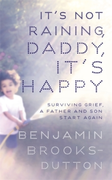 It's Not Raining, Daddy, It's Happy, Hardback Book