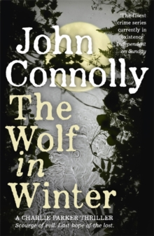 The Wolf in Winter : A Charlie Parker Thriller: 12, Paperback / softback Book