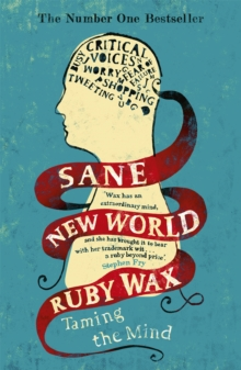 Sane New World : Taming the Mind, Paperback / softback Book
