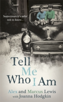 Tell Me Who I am: Sometimes it's Safer Not to Know, Hardback Book