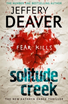 Solitude Creek : Fear Kills in Agent Kathryn Dance Book 4, Hardback Book