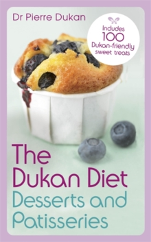 The Dukan Diet Desserts and Patisseries, Paperback Book