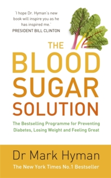 The Blood Sugar Solution : The Bestselling Programme for Preventing Diabetes, Losing Weight and Feeling Great, Paperback Book