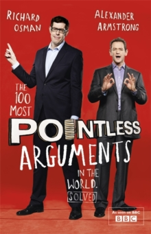The 100 Most Pointless Arguments in the World : A fun gift book from the presenters of the hit BBC quiz show Pointless, Paperback Book