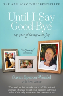 Until I Say Good-Bye : My Year of Living With Joy, Paperback Book