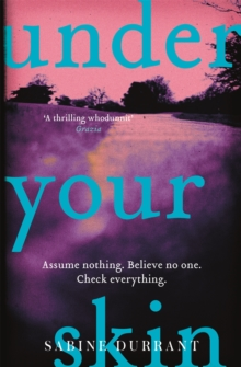 Under Your Skin : The gripping thriller with a twist you won't see coming, Paperback / softback Book