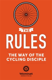 The Rules: The Way of the Cycling Disciple, Paperback / softback Book