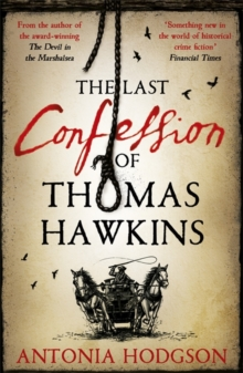 The Last Confession of Thomas Hawkins : Thomas Hawkins Book 2, Hardback Book